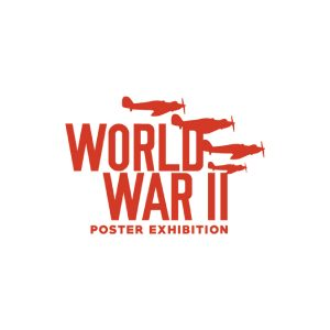 WORLD WAR II POSTER EXHIBITION BRANDING