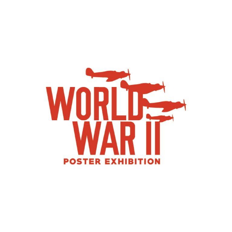 WORLD WAR II POSTER EXHIBITION BRANDING